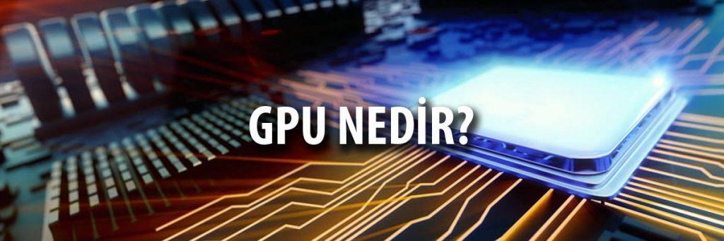 GPU Nedir