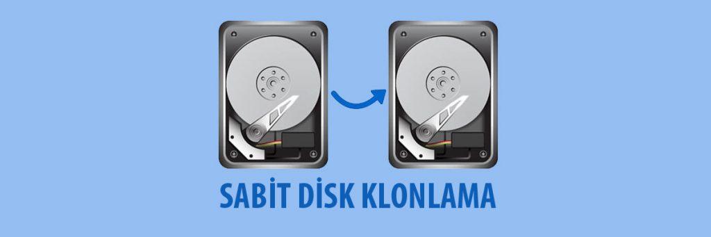 Sabit Disk Klonlama